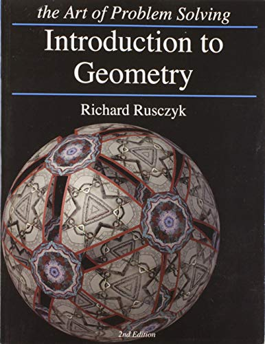 Introduction to Geometry, 2nd Edition (The Art: Rusczyk, Richard