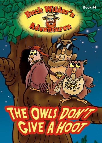The Owls Don't Give a Hoot (Buck: Timothy R. Smith