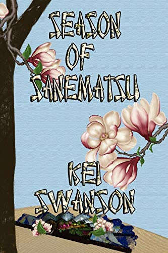 Season of Sanematsu: Kei Swanson