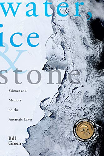 9781934137086: Water, Ice & Stone: Science and Memory on the Antarctic Lakes