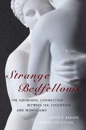 Strange Bedfellows: The Surprising Connection Between Sex, Evolution and Monogamy: Barash, David P....