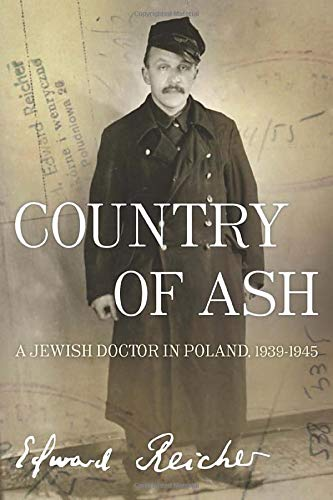 9781934137451: Country of Ash: A Jewish Doctor in Poland, 1939–1945