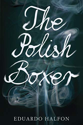 The Polish Boxer: Halfon, Eduardo