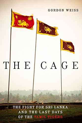 9781934137543: The Cage: The Fight for Sri Lanka and the Last Days of the Tamil Tigers