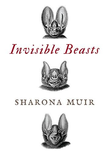 Invisible Beasts: Sharona Muir