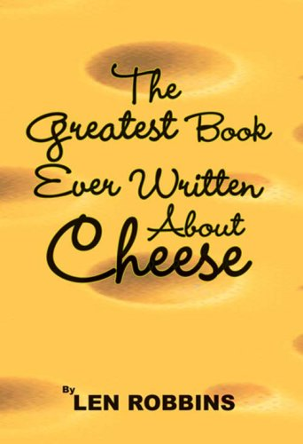 9781934144053: The Greatest Book Ever Written About Cheese