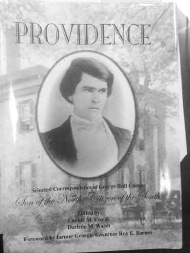 9781934144503: Providence Selected Correspondence of George Hull Camp Son of the North Citizen of the South