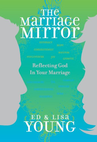 The Marriage Mirror: Reflecting God in Your Marriage: Ed Young
