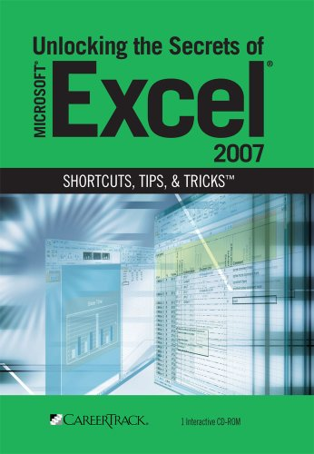 9781934147351: Unlocking the Secrets of Microsoft Excel 2007 Shortcuts, Tips, and Tricks