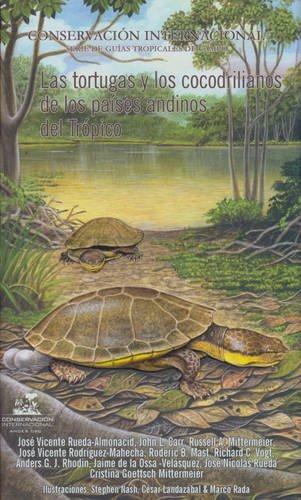 9781934151105: Las Tortugas y Los Cocodrilianos de Los Paises Andinos de Tropico (English and Spanish Edition)