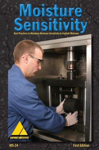 9781934154007: Moisture Sensitivity: Best Practices to Minimize Moisture Sensitivity in Asphalt Mixtures (Manual)