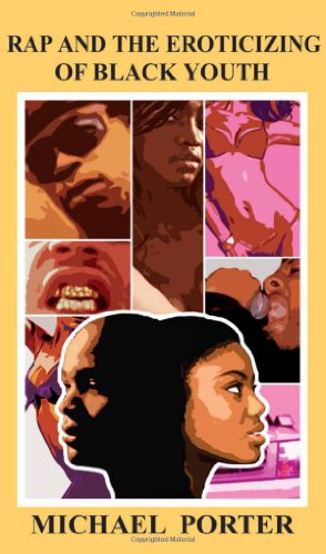 9781934155028: Rap and the Eroticizing of Black Youth