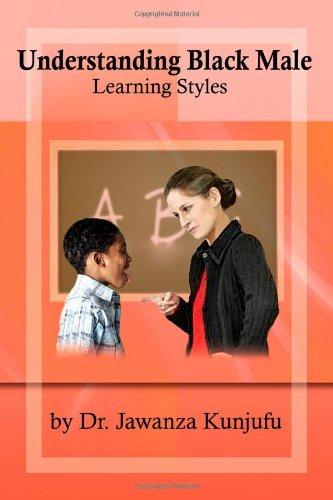 Understanding Black Male Learning Styles: Kunjufu, Dr. Jawanza
