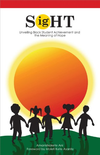 9781934155806: Sight: Unveiling Black Student Achievement and the Meaning of Hope