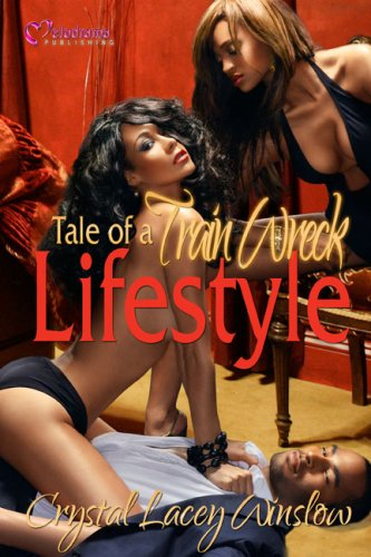 Tale of a Train Wreck Lifestyle: Crystal Lacey Winslow