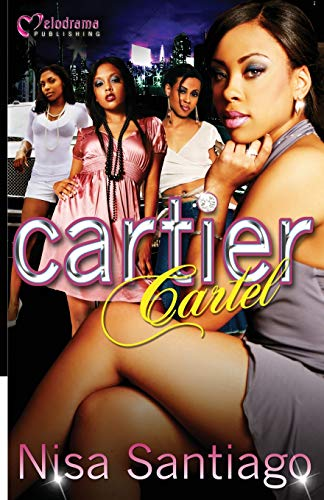 Cartier Cartel 9781934157183 Cartier Timmons and Monya White were born to teenage mothers who were also best friends. At 15, Cartier formed her own crew aptly named