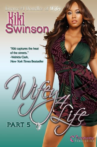 Wifey 4 Life (Part 5): Swinson, Kiki