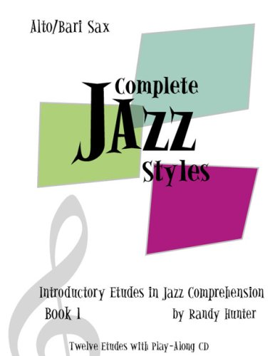 9781934158005: Complete Jazz Styles Introductory Etudes in Jazz Comprehension, Book1: Alto/Bari Sax