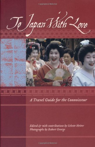 9781934159057: To Japan with Love: A Travel Guide for the Connoisseur (To Asia with Love)