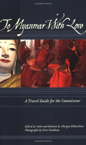 9781934159064: To Myanmar with Love: A Travel Guide for the Connoisseur (To Asia with Love)