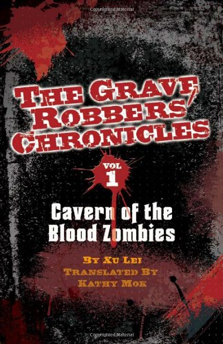 9781934159316: Cavern of the Blood Zombies (Grave Robbers' Chronicles)