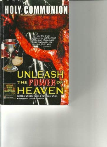 9781934165065: Holy Communion: Unleash The Power of Heaven