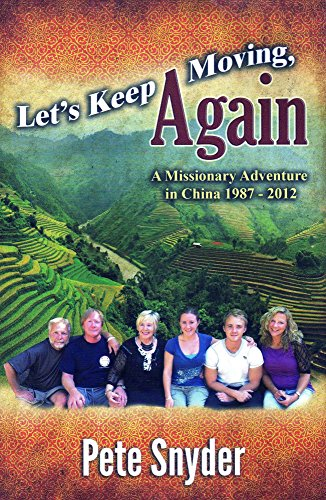 9781934165584: Let's Keep Moving, Again: A Missionary Adventure in China 1987-2012