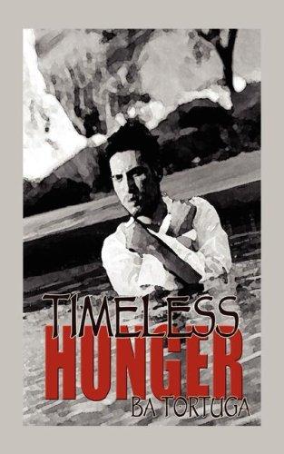 Timeless Hunger (9781934166505) by BA Tortuga