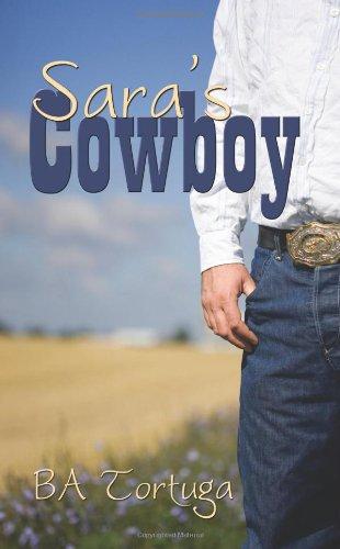 Sara's Cowboy (9781934166949) by BA Tortuga