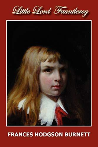 Little Lord Fauntleroy: Frances Hodgson Burnett