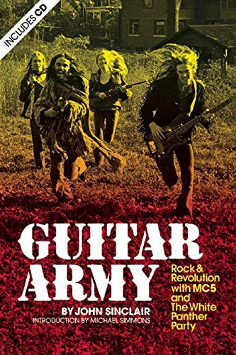 9781934170007: Guitar Army: Rock and Revolution with The MC5 and the White Panther Party