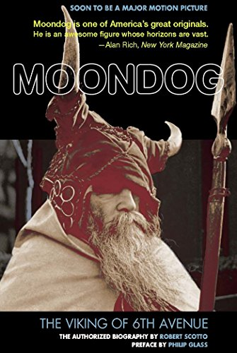 9781934170403: Moondog: The Viking of 6th Avenue; the Authorized Biography