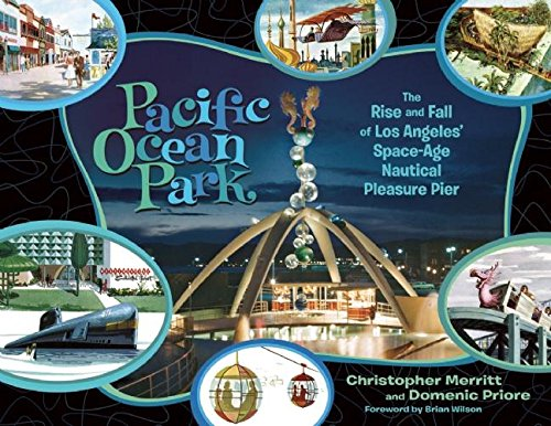 9781934170526: Pacific Ocean Park: The Rise and Fall of Los Angeles' Space Age Nautical Pleasure Pier
