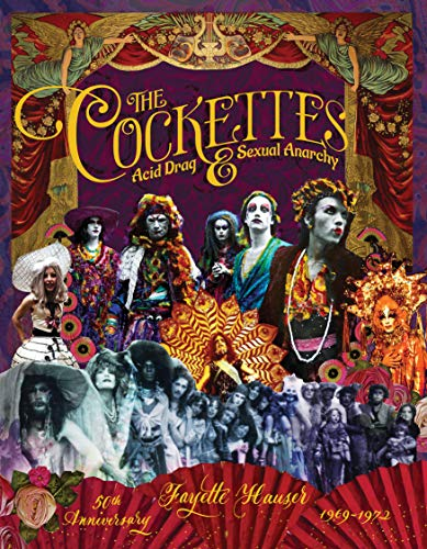 9781934170779: Cockettes, The: Acid Drag & Sexual Anarchy, 1969-1972