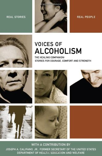 Voices of Alcoholism: The Healing Companion: Stories for Courage, Comfort and Strength (Voices Of ...