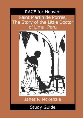 Saint Martin de Porres, the Story of the Little Doctor of Lima, Peru Study Guide: Janet P. McKenzie
