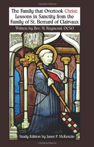 9781934185353: The Family That Overtook Christ Study Edition: Lessons in Sanctity from the Family of St. Bernard of Clairvaux