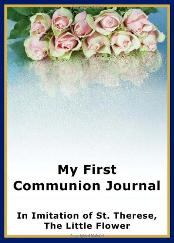 9781934185421: My First Communion Journal in Imitation of St. Therese, the Little Flower