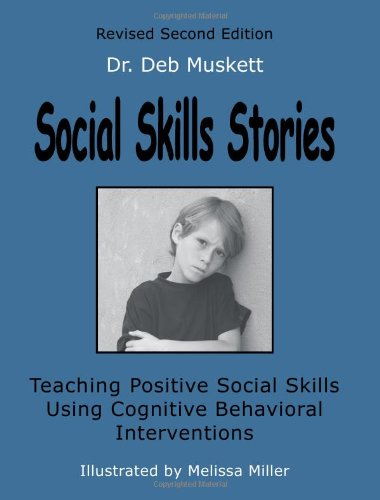 9781934185575: Social Skills Stories: Teaching Positive Social Skills Using Cognitive Behavioral Interventions