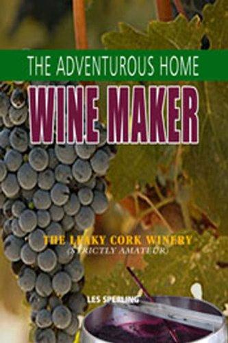 9781934188590: The Adventurous Home Winemaker