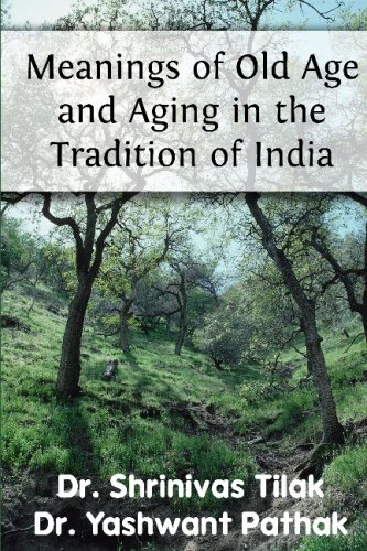 Meanings Of Old Age And Aging In: Shrinivas Tilak, Yashwant
