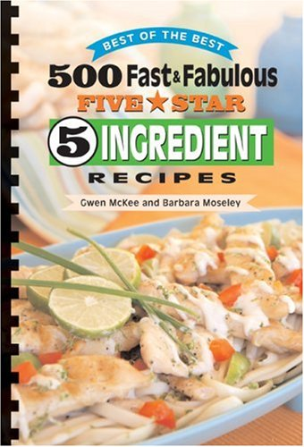 9781934193051: 500 Fast & Fabulous 5-Star 5-ingredient Recipes Cookbook (Best of the Best Cookbook)