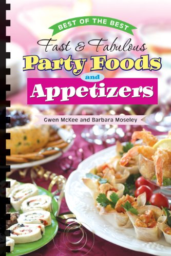 Best of the Best Fast & Fabulous Party Foods and Appetizers: McKee, Gwen; Moseley, Barbara