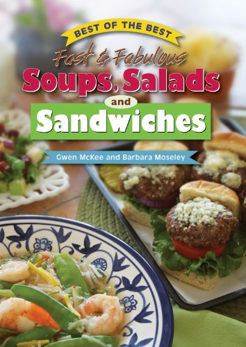9781934193327: Best of the Best Fast & Fabulous Soups, Salads, and Sandwiches (Best of the Best Cookbook)