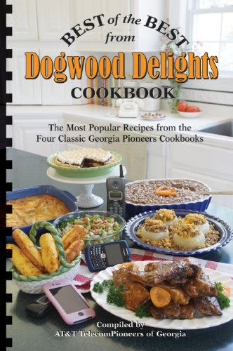 Dogwood Delights Cookbook: Best of the Best: Selected Recipes from Georgia AT&T Pioneers: ...