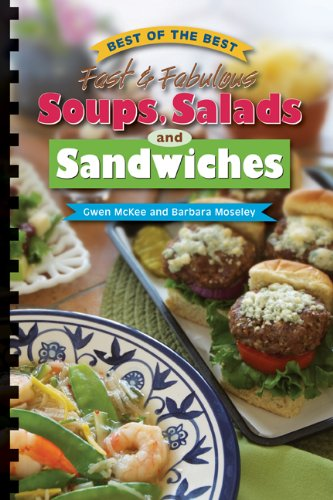 Fast & Fabulous Soups, Salads and Sandwiches (Best of the Best) (1934193429) by Gwen Mckee; Barbara Moseley