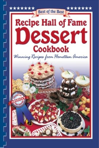 Recipe Hall of Fame Dessert Cookbook (Best of the Best) (1934193631) by Gwen McKee; Barbara Moseley