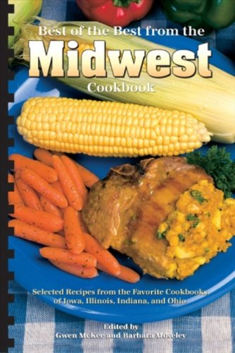 Best of the Best from the Midwest Cookbook (Best of the Best State Cookbook) (1934193658) by Gwen McKee; Barbara Moseley