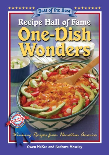 Recipe Hall of Fame One-Dish Wonders Cookbook (Best of the Best Cookbook) (9781934193686) by Gwen McKee; Barbara Moseley