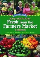 Recipe Hall of Fame Fresh from the Farmers Market Cookbook (Best of the Best Cookbook) (Recipe Hall of Fame Cookbook) (1934193712) by Barbara Moseley; Gwen McKee; Terresa Ray